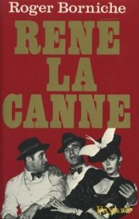 René la Canne;: La pathétique partie d'échecs entre un cerveau du banditisme et un policier plein d'imagination
