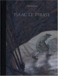 Isaac le Pirate, tomes 1 à 3 (Édition spéciale de luxe noir et blanc, grand format)