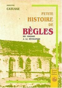 Petite histoire de Bègles: des origines de la Révolution (1080 1788)