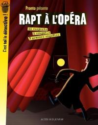 Rapt à l'opéra : 3 grandes enquêtes