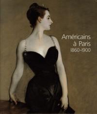 Américains à Paris, 1860-1900
