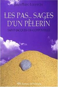 Les pas... sages d'un pèlerin. Saint-Jacques-de-Compostelle