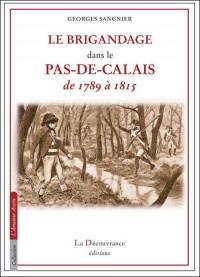 Brigandage Dans le Pas-de-Calais (le)