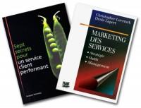 Sept secrets pour un service client performant +  Marketing des services : Stratégie - Outils - Management