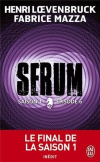 Serum Saison 1 - Episode 6