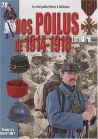 Nos Poilus de 1914-1918 : l'infanterie : Août 1914 - novembre 1918