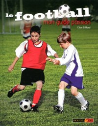 Le football, mon guide passion