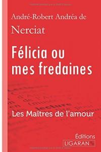 Félicia ou mes fredaines: Les Maîtres de l'Amour