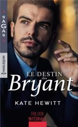 Le destin des Bryant: Une semaine pour s'aimer - Une si troublante attirance - Irrésistible tentation [Poche]