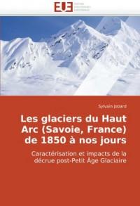 Les Glaciers Du Haut ARC (Savoie, France de 1850 Nos Jours