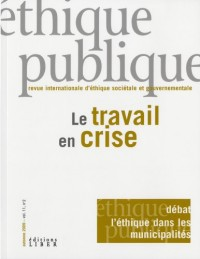 Ethique Publique V 11 N 02 le Travail en Crise