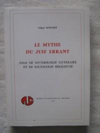 Le mythe du Juif errant: Essai de mythologie littéraire et de sociologie religieuse