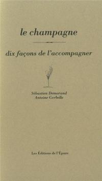 Champagne, Dix Façons de...(le)