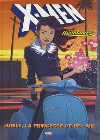 X-Men - Les aventures, Tome 1 : Jubilé, la princesse de Bel-air