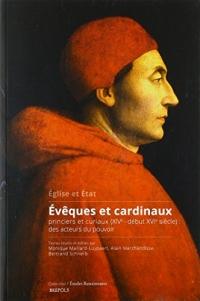 Eglise et Etat : Evêques et cardinaux princiers et curiaux (XIVe-début XVIe siècle) : des acteurs du pouvoir