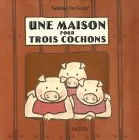 Une maison pour trois cochons