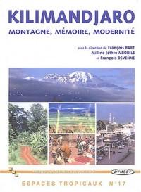 Kilimandjaro : Montagne, mémoire, modernité