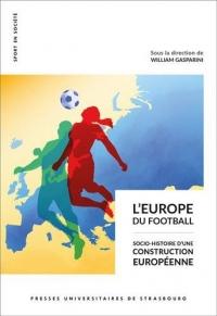 L'Europe du football : Socio-histoire d'une construction européenne