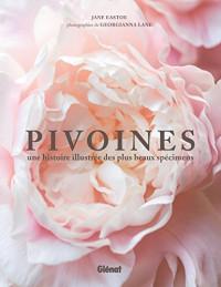 Pivoines: Une histoire illustrée des plus beaux specimens