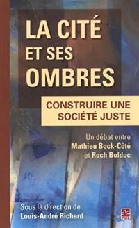 La cité et ses ombres : Construire une société juste