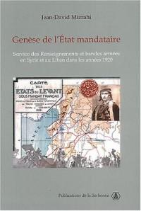 Genèse de l'Etat mandataire : Service des Renseignements et bandes armées en Syrie et au Liban dans les années 1920
