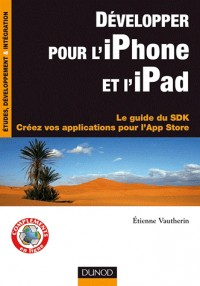 Développer pour l'iPhone et l'AppStore : le guide du SDK version 3