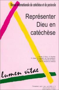 Lumen vitae 2003, numéro 2 : Représenter Dieu en catéchèse