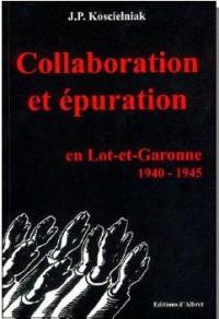 Collaboration et Epuration en Lot-et-Garonne 1940-1945