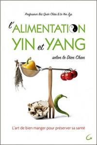 L'alimentation Yin et Yang selon le Dien Chan - L'art de bien manger pour préserver sa santé