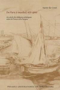 De Paris à Istanbul, 1851-1949 : Un siècle de relations artistiques entre la France et la Turquie