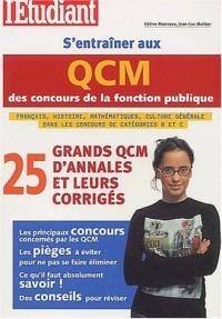 S'entraîner aux QCM des concours de la fonction publique. 25 grands QCM d'annales et leurs corrigés