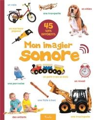 Mon Imagier Sonore/le Monde Autour de Moi - 45 Sons
