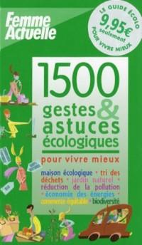 1500 Gestes et astuces écologiques pour vivre mieux