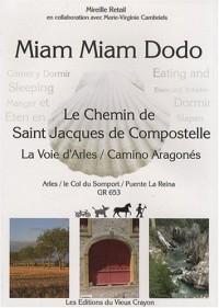 Miam-miam-dodo du chemin d'Arles + le camino aragonés : Chemin de Compostelle (GR 653) d'Arles au col du Somport, du Somport à Puente la Reina (Navarra)