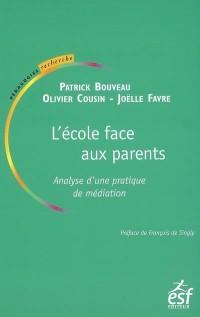 L'école face aux parents : Analyse d'une pratique de médiation