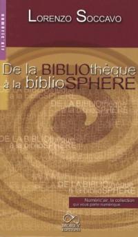 de la bibliotheque a la bibliosphere