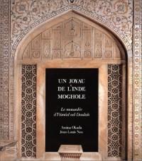 Un joyau de l'Inde Moghole : Le Mausolée d'Itimad Ud-Daulah
