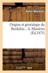 Origine et Généalogie du Bordelais  ed 1875
