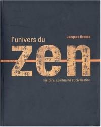 L'Univers du zen : Histoire - Spiritualité - Civilisation