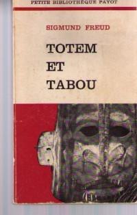 Totem et tabou , Interprétation par la psychanalyse de la vie sociale des peuples primitifs.