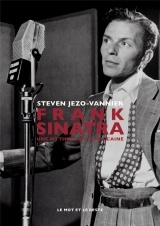 Frank Sinatra : Une mythologie américaine