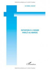 Initiation à l'arabe parlé au Maroc : Volume 1