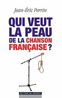 Qui veut la peau de la chanson française ?