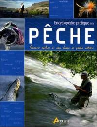 Encyclopédie pratique de la pêche : Réussir pêches en eau douce et pêche côtière