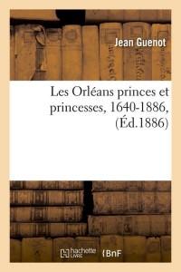 Les Orleans Princes et Princesses  ed 1886