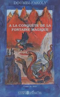 A la conquête de la fontaine magique : Récit initiatique du Mali