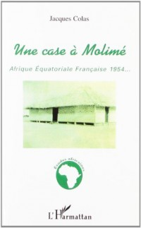 Une case a molime. afrique equatoriale française 1954