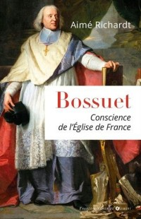 Bossuet, conscience de l'Eglise de France
