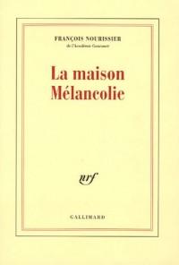 La maison Mélancolie