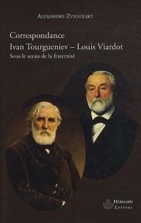 Correspondance Ivan Tourguéniev - Louis Viardot : Sous le sceau de la fraternité